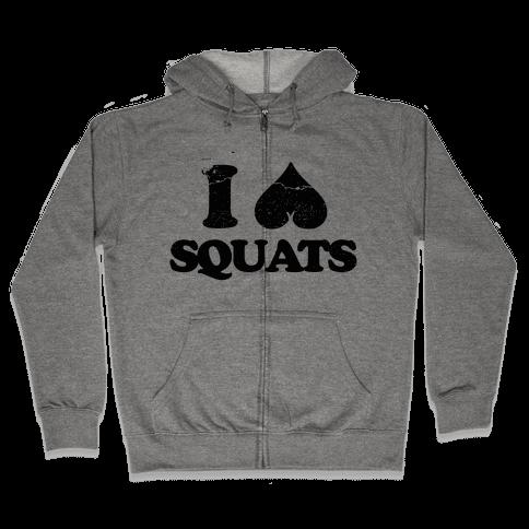 I Love Squats Zip Hoodie