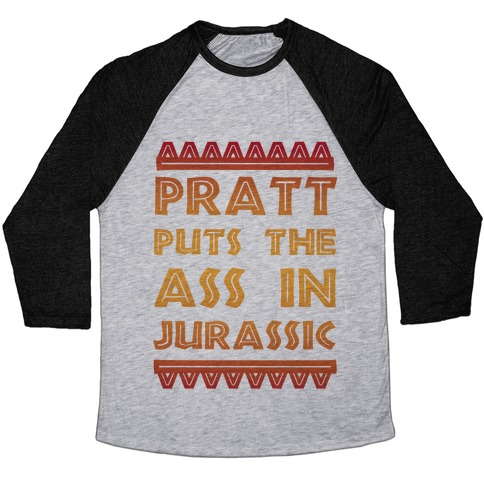 Pratt Puts the Ass in Jurassic Baseball Tee
