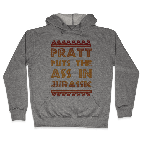 Pratt Puts the Ass in Jurassic Hooded Sweatshirt