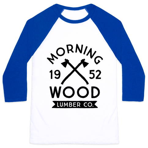 Morning Wood Lumber Co Baseball Tee