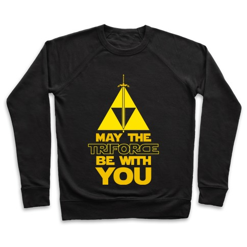 May The Triforce Be With You Pullover