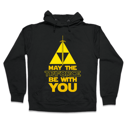 May The Triforce Be With You Hooded Sweatshirt