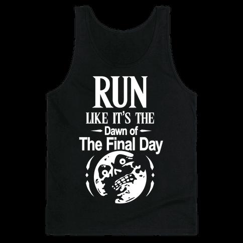 Run Like It's The Dawn Of The Final Day Tank Top
