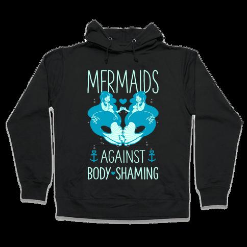 Mermaids Against Body Shaming Hooded Sweatshirt