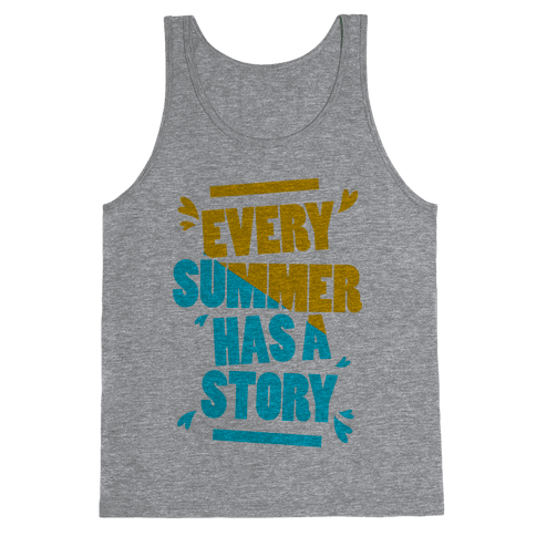 Every Summer Has A Story Tank Top