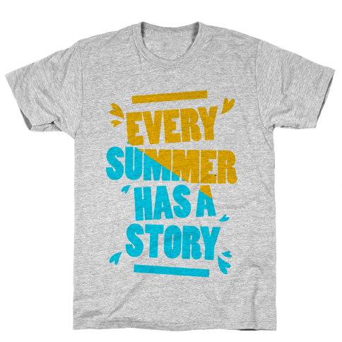 Every Summer Has A Story Mens T-Shirt