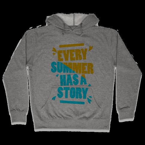Every Summer Has A Story Hooded Sweatshirt
