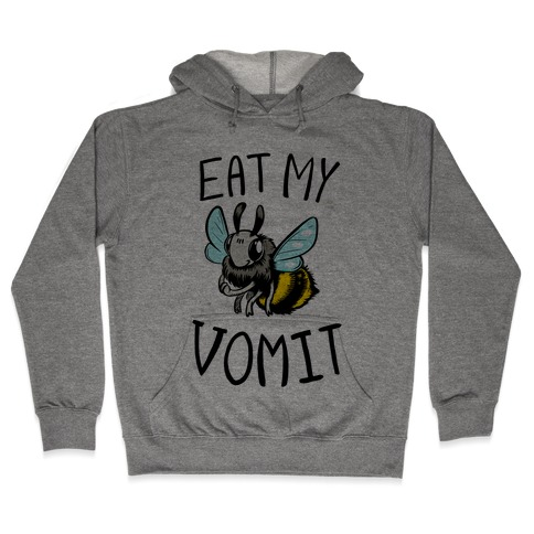 Eat My Vomit Hooded Sweatshirt