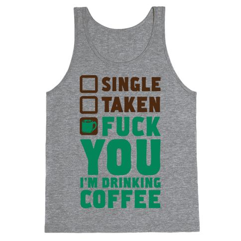 F*** You I'm Drinking Coffee Tank Top