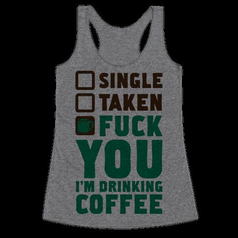 F*** You I'm Drinking Coffee Racerback Tank Top