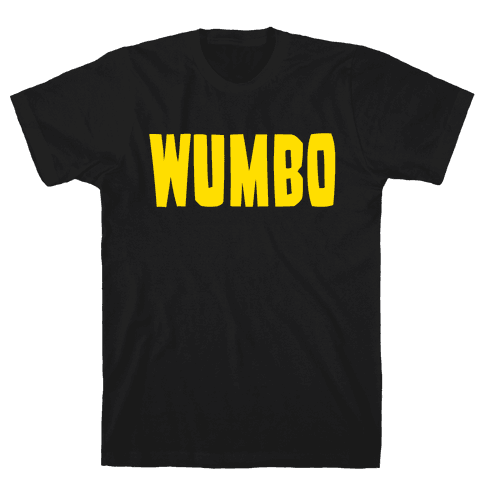 Wumbo Mens T-Shirt