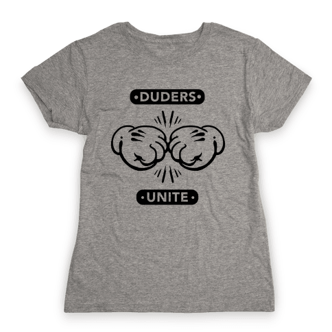 Duders Unite Womens T-Shirt