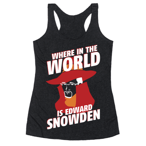 Where In The World Is Edward Snowden Racerback Tank Top