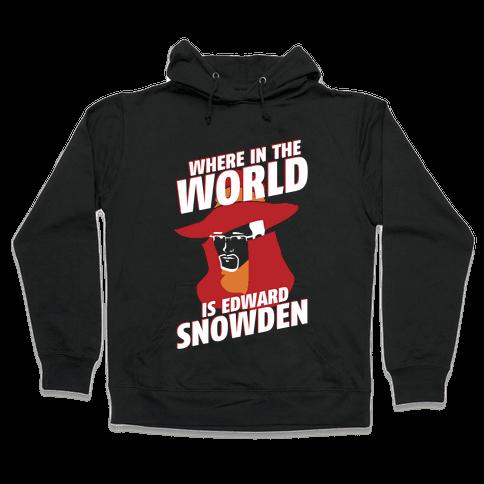 Where In The World Is Edward Snowden Hooded Sweatshirt