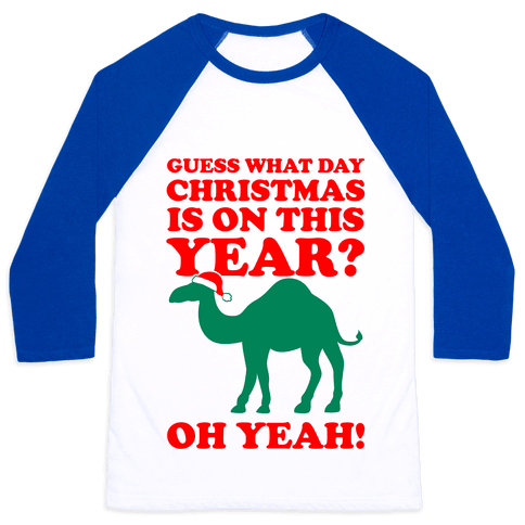 Guess What Day Christmas is on this Year? (Humpday Christmas) Baseball Tee