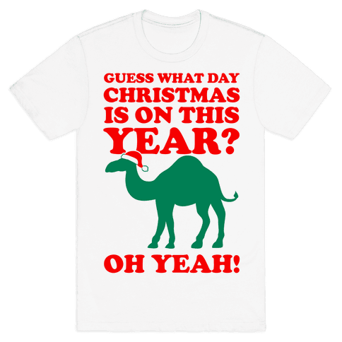 Guess What Day Christmas is on this Year? (Humpday Christmas) Mens T-Shirt