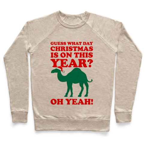Guess What Day Christmas is on this Year? (Humpday Christmas) Pullover