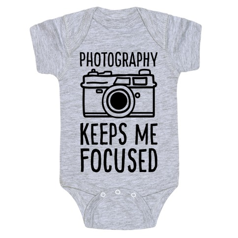 Photography Keeps Me Focused Baby Onesy