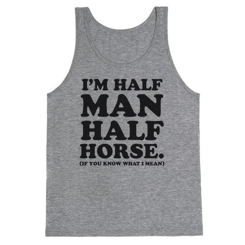I'm Half Horse Tank Top | LookHUMAN