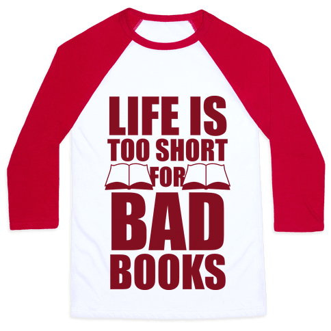 Life Is Too Short For Bad Books Baseball Tee