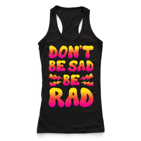 Don't Be Sad Be Rad