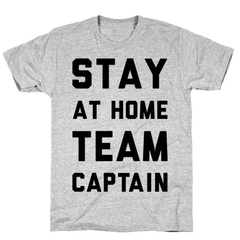 Stay At Home Team Captain T-Shirt
