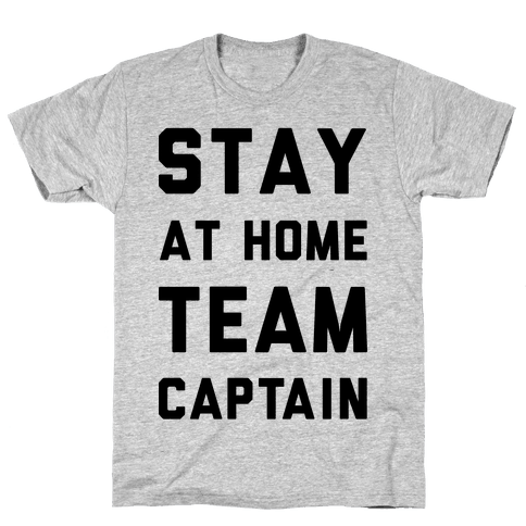 Stay At Home Team Captain Mens T-Shirt
