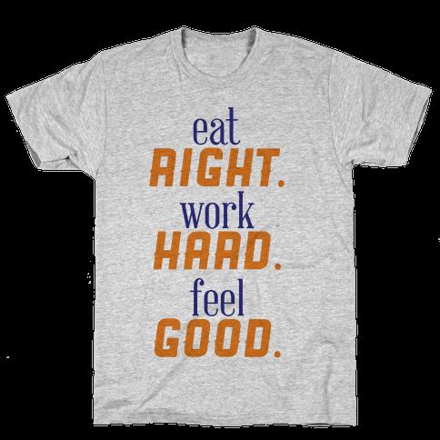 Eat, Work, Feel Mens T-Shirt