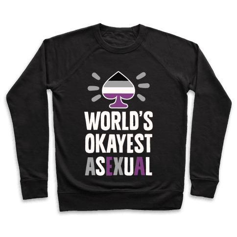 World's Okayest Asexual Pullover