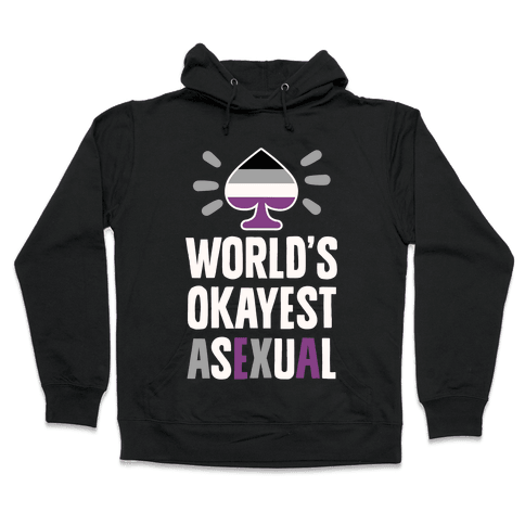 World's Okayest Asexual Hooded Sweatshirt