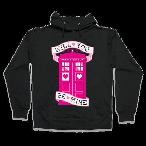 Will You Be Mine (Tardis) Hooded Sweatshirt