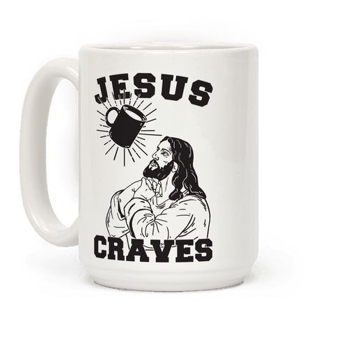 Jesus Craves Coffee