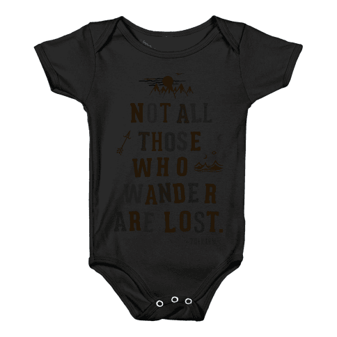 Not All Those Who Wander Are Lost Baby Onesy