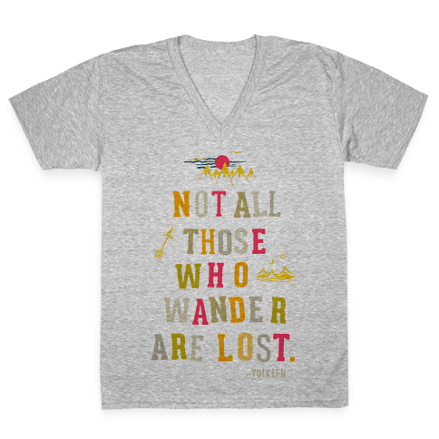 Not All Those Who Wander Are Lost V-Neck Tee Shirt