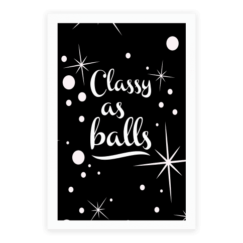 Classy As Balls Poster