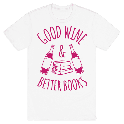Good Wine & Better Books Mens T-Shirt