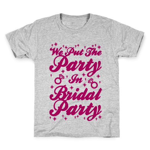 We Put The Party In Bridal Party Kids T-Shirt