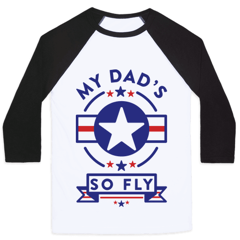 My Dad's So Fly Baseball Tee