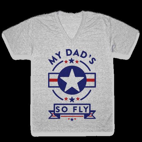 My Dad's So Fly V-Neck Tee Shirt