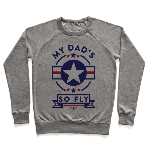 My Dad's So Fly Pullover