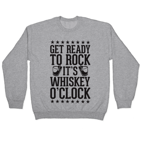 Get Ready To Rock It's Whiskey O'Clock Pullover
