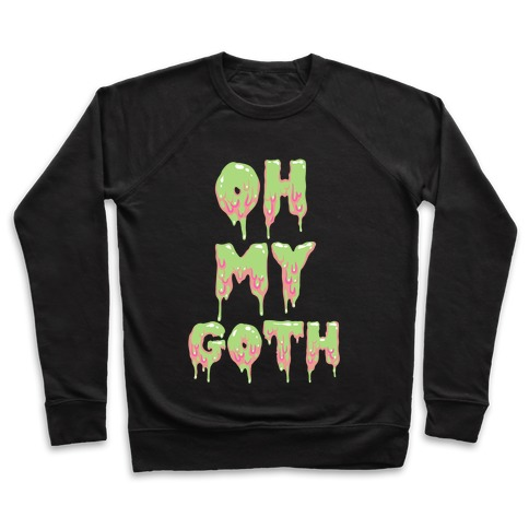 Oh My Goth Pullover