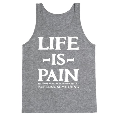 Life is Pain Tank Top