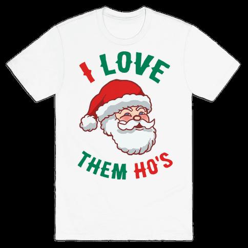 I Love Them Ho's Mens T-Shirt