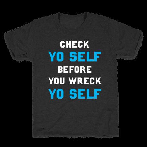 Check Yo Self Before You Wreck Yo Self Kids T-Shirt