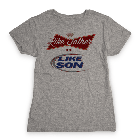 Like Father Like Son Womens T-Shirt