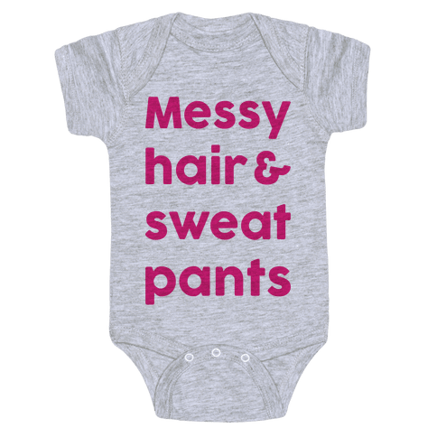 Messy Hair And Sweatpants Baby Onesy