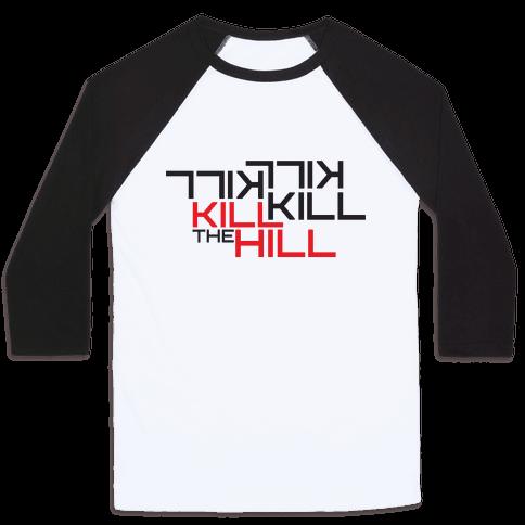 Kill the hill Baseball Tee