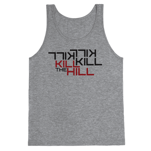 Kill the hill Tank Top