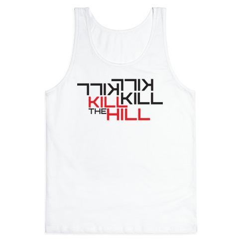 Kill the hill Tank Top